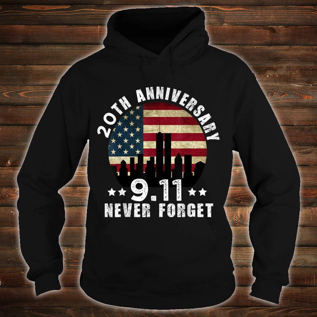 20 th anniversary 911 Never Forget 2001 Patriot Day 2021 Shirt hoodie