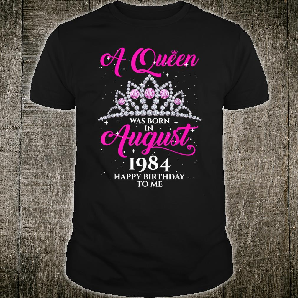A Queen Was Born In AUGUST 1984 Happy Birthday To Me Shirt