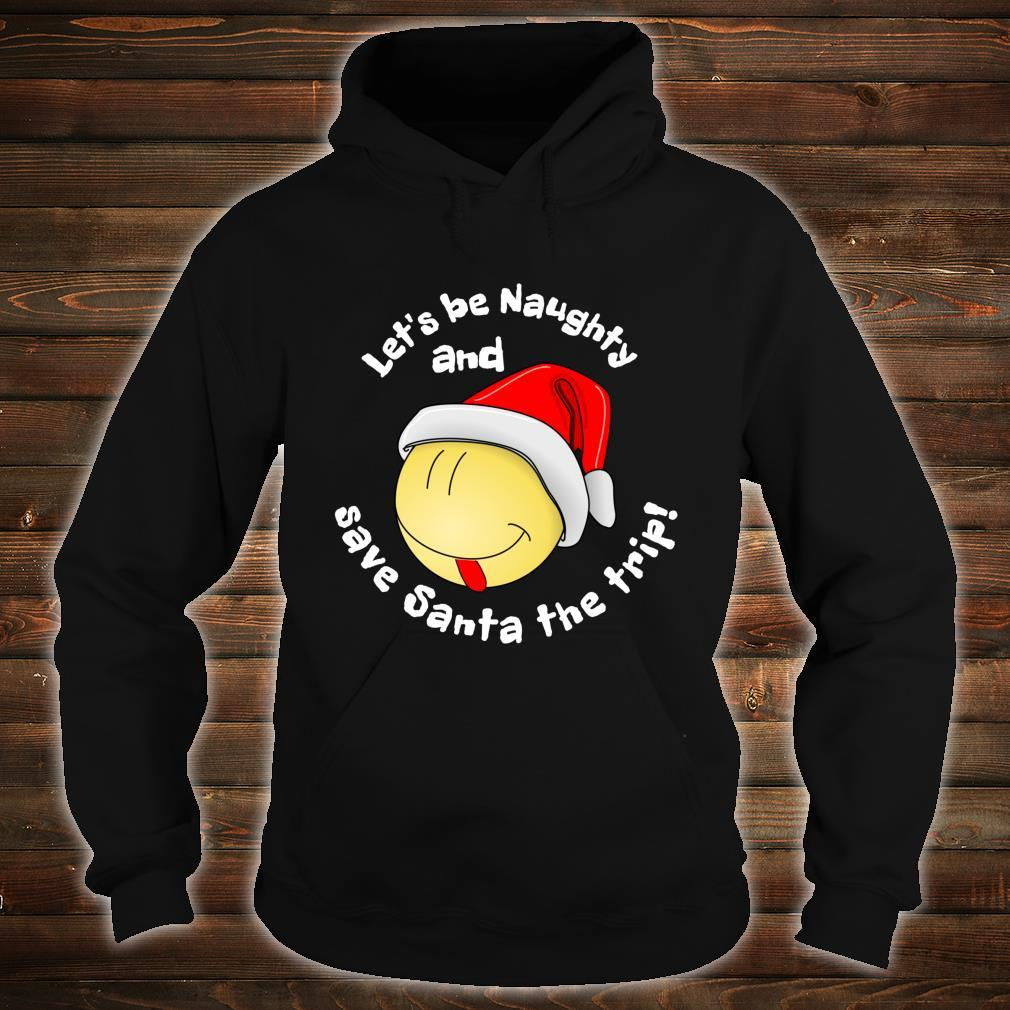 Be Naughty Save Santa Trip Face Santa Hat Christmas Shirt hoodie
