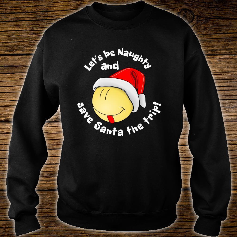 Be Naughty Save Santa Trip Face Santa Hat Christmas Shirt sweater