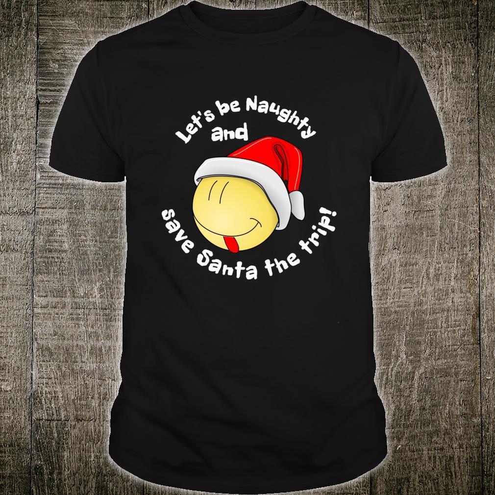 Be Naughty Save Santa Trip Face Santa Hat Christmas Shirt