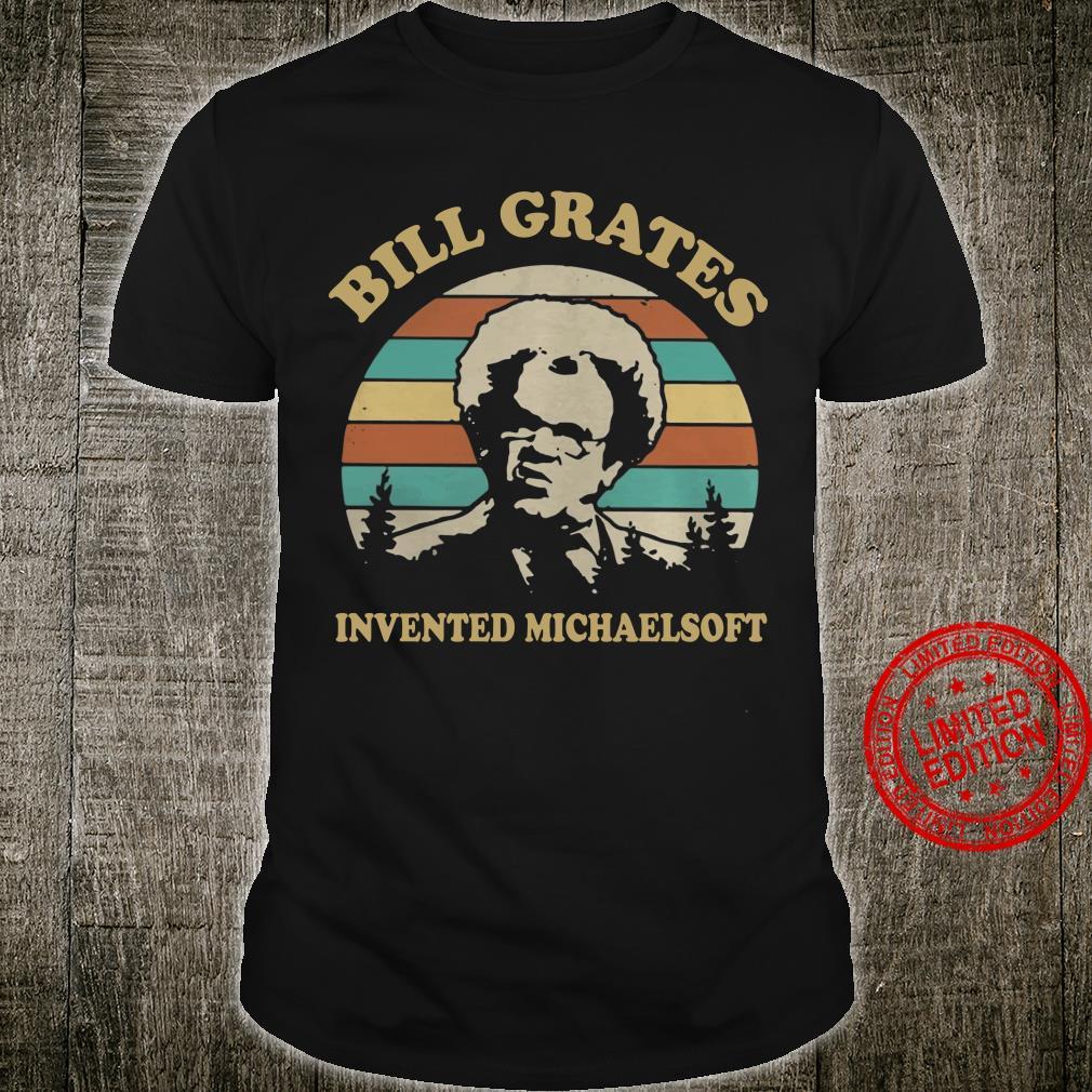 Bill Grates Invented Michaelsoft kid shirt