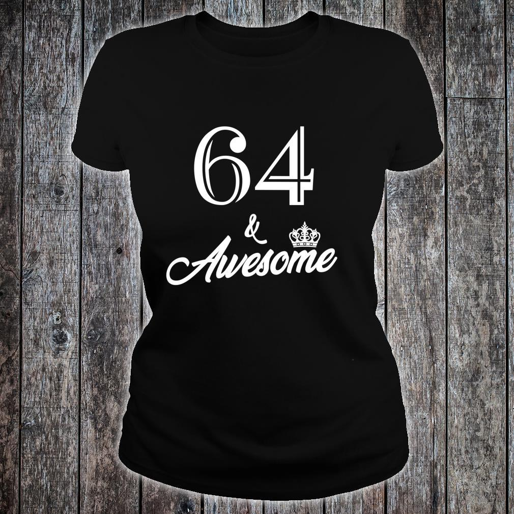 Funny Birthday 64 And Awesome Shirt ladies tee