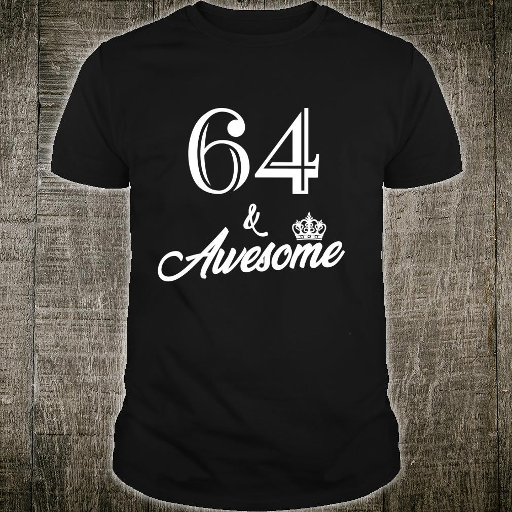 Funny Birthday 64 And Awesome Shirt