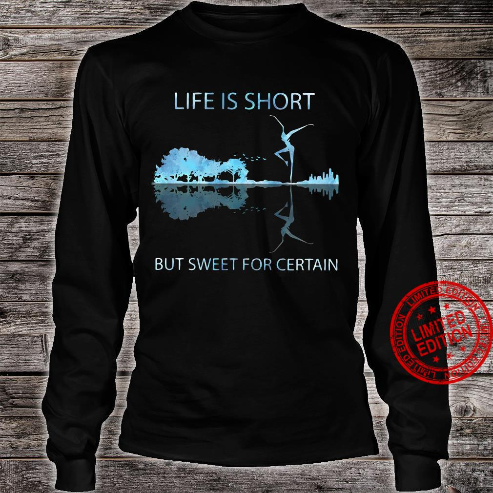 Guitar life is short but sweet for certain shirt long sleeved
