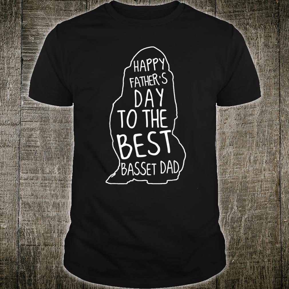 Happy Father Day Basset Dad Papa Dady Shirt