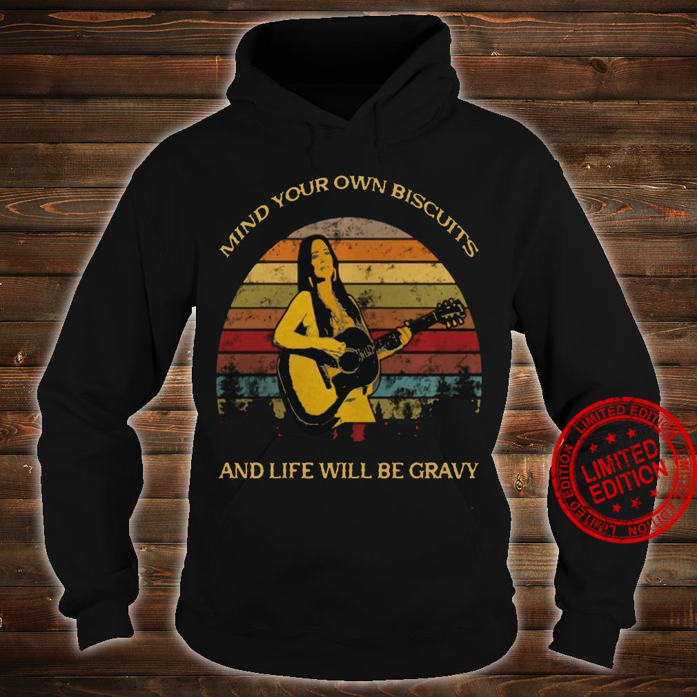 Kacey Musgraves – Mind Your Own Biscuits And Life Will Be Gravy shirt hoodie