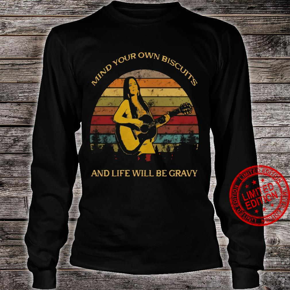 Kacey Musgraves – Mind Your Own Biscuits And Life Will Be Gravy shirt long sleeved