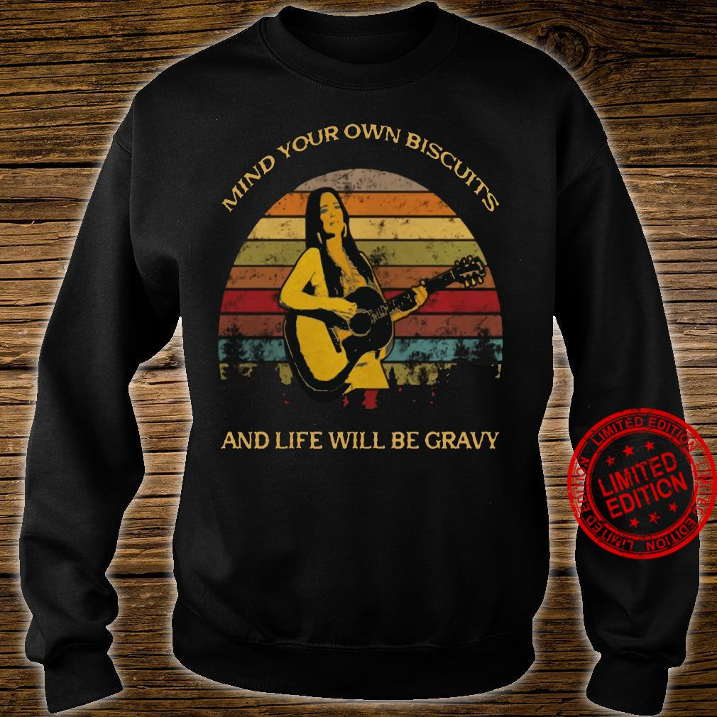 Kacey Musgraves – Mind Your Own Biscuits And Life Will Be Gravy shirt sweater