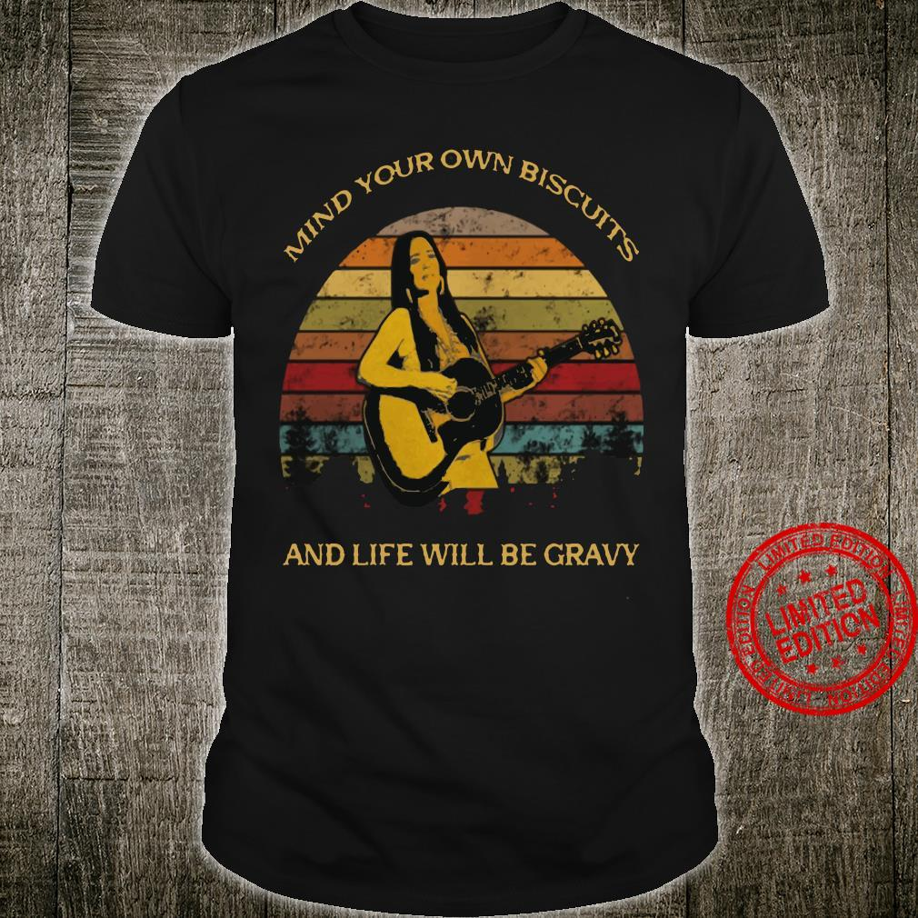 Kacey Musgraves – Mind Your Own Biscuits And Life Will Be Gravy shirt