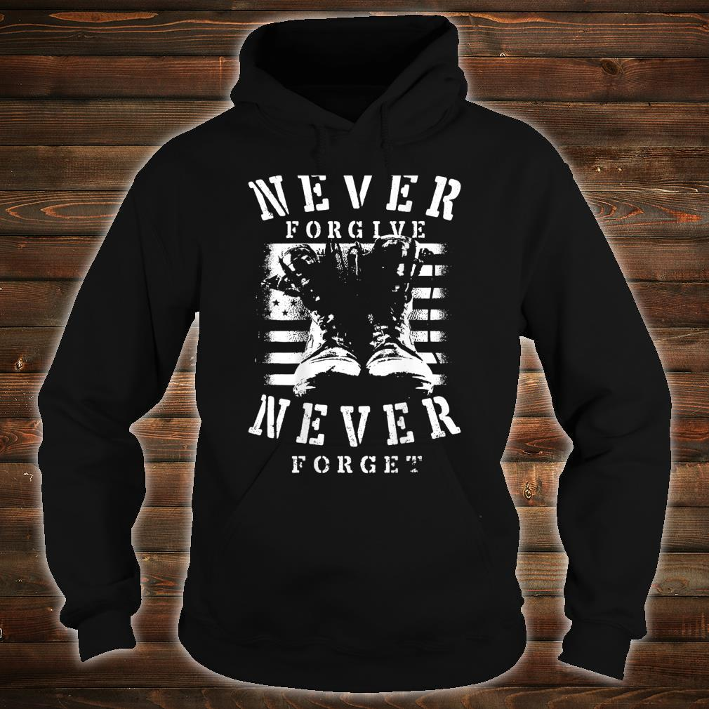 Never Forgive Never Forget Patriot Day Veterans 911 Shirt hoodie