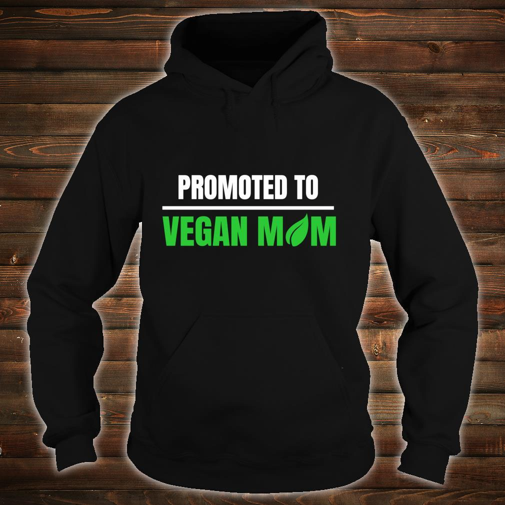 Promoted to Vegan Mom Pregnancy Gift and Mother's Day Shirt hoodie