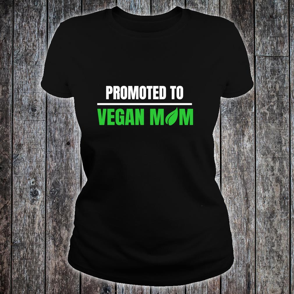 Promoted to Vegan Mom Pregnancy Gift and Mother's Day Shirt ladies tee