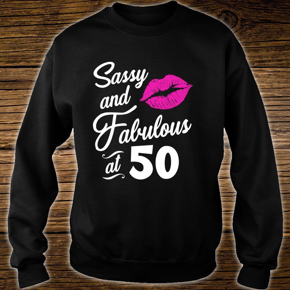 Sassy and Fabulous at 50 50th Birthday Shirt sweater