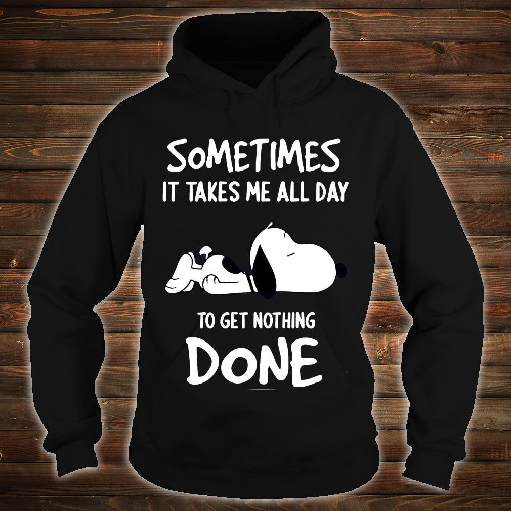 Snoopy Sometimes It Take Me All Day To Get Nothing Done Shirt hoodie
