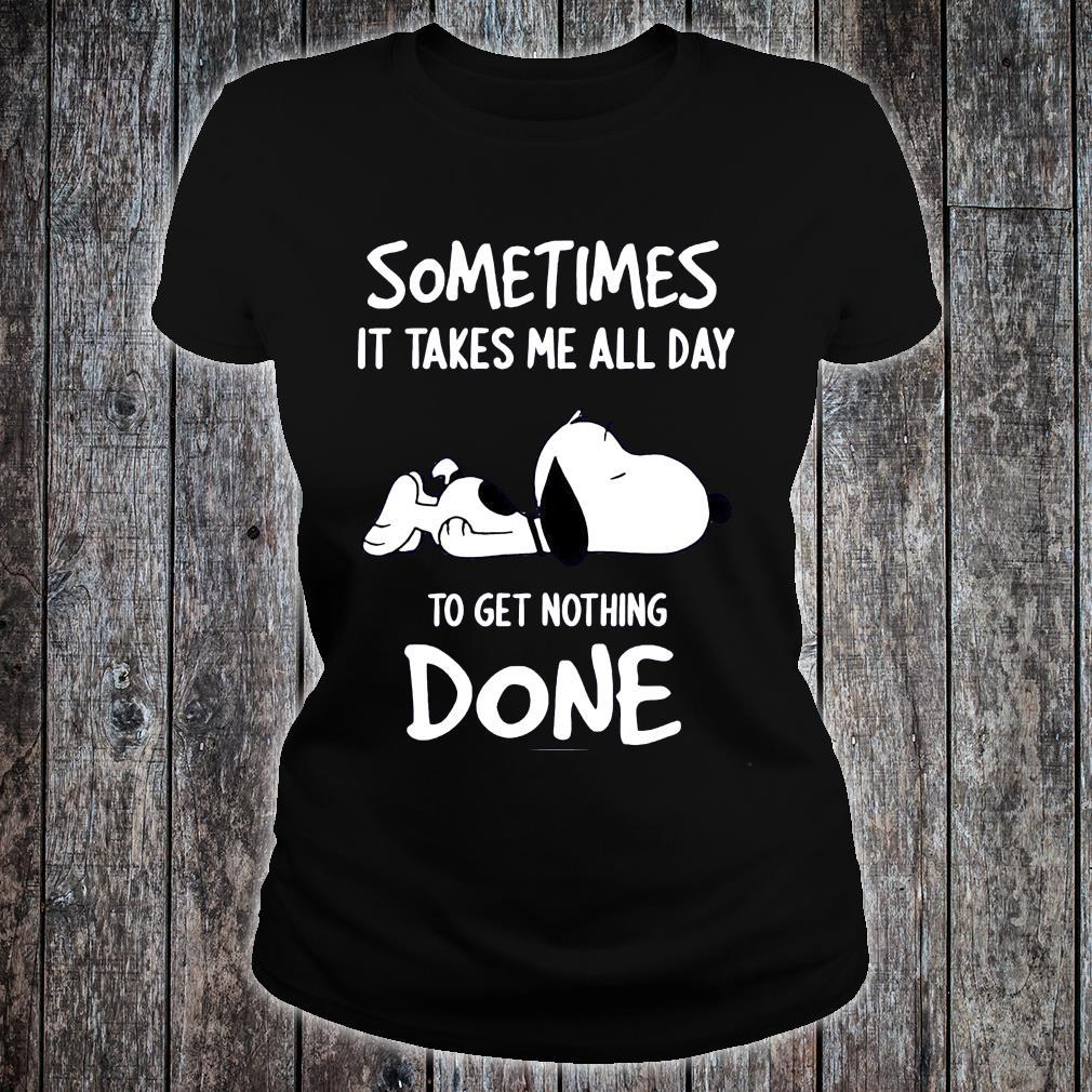 Snoopy Sometimes It Take Me All Day To Get Nothing Done Shirt ladies tee
