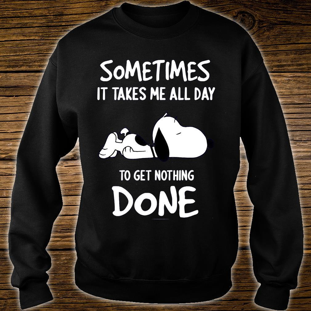Snoopy Sometimes It Take Me All Day To Get Nothing Done Shirt sweater