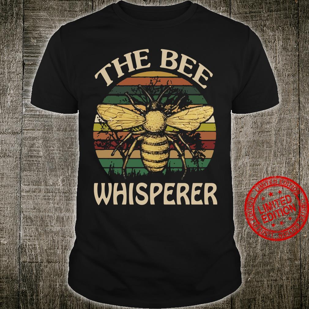 The Bee Whisperer shirt