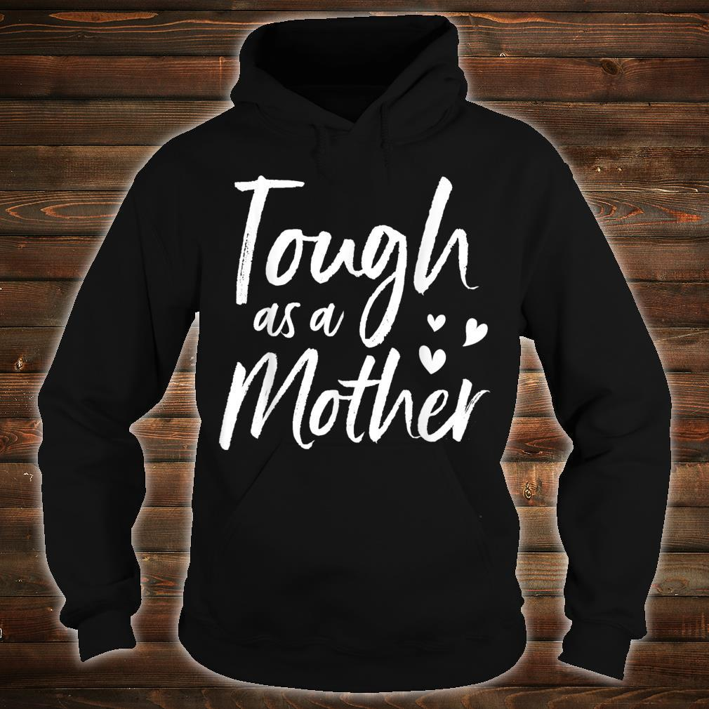 Tough as a Mother, Mother's Day Shirt hoodie
