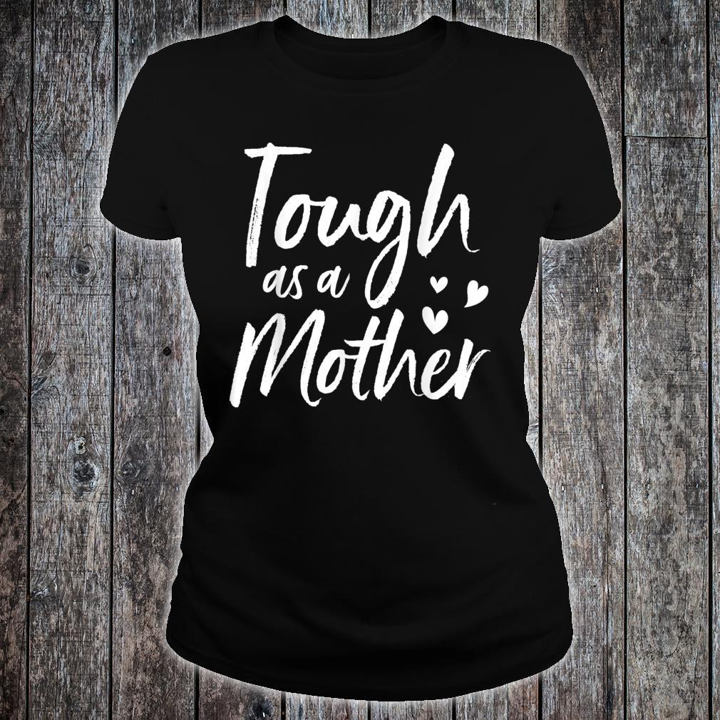 Tough as a Mother, Mother's Day Shirt ladies tee