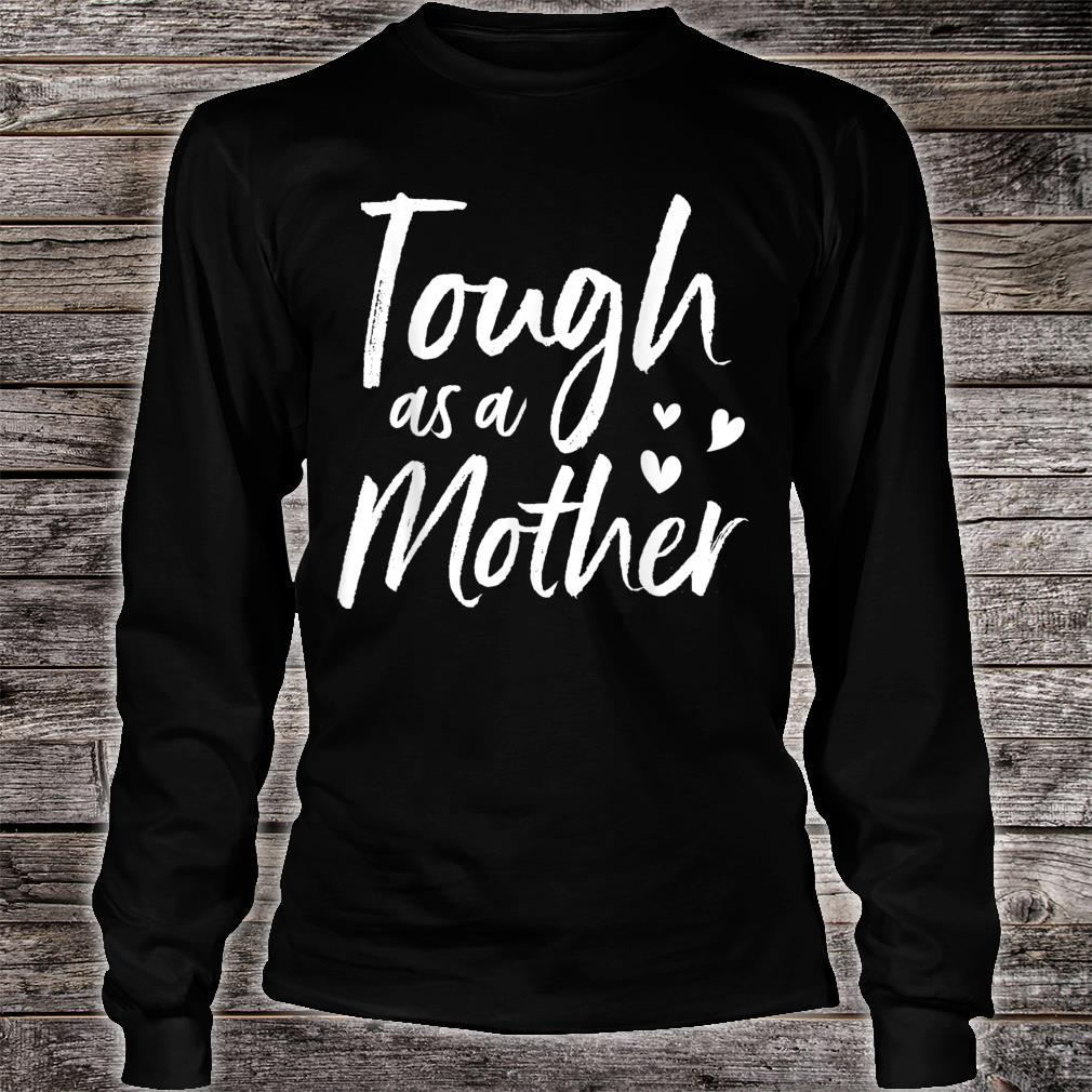 Tough as a Mother, Mother's Day Shirt long sleeved