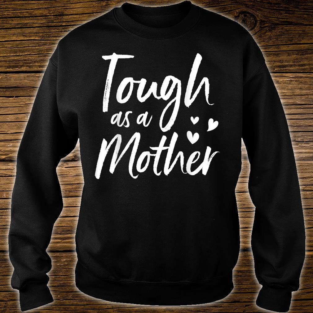 Tough as a Mother, Mother's Day Shirt sweater