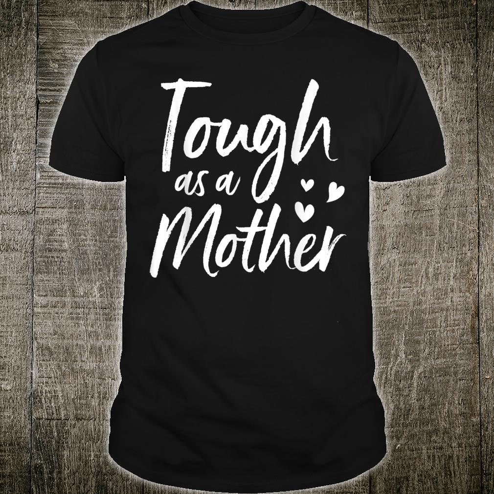 Tough as a Mother, Mother's Day Shirt