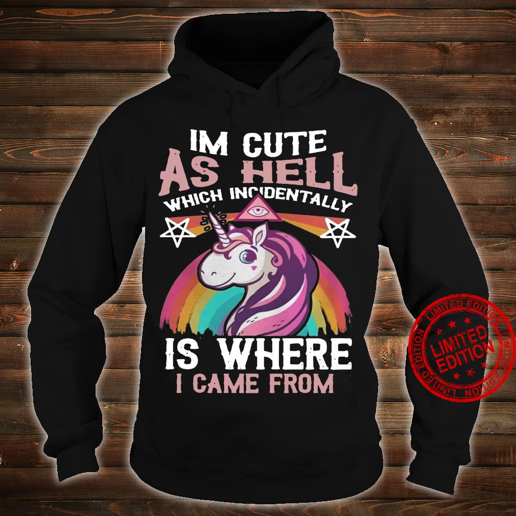 Unicorn i'm Cute As Hell Which Incidentally Is Where I Came From shirt hoodie