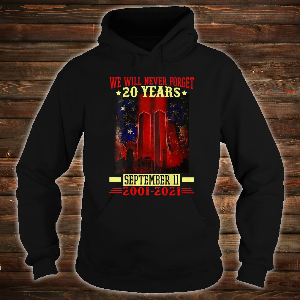 We Will Never Forget 911 2001 20th Years Patriot Day Shirt hoodie