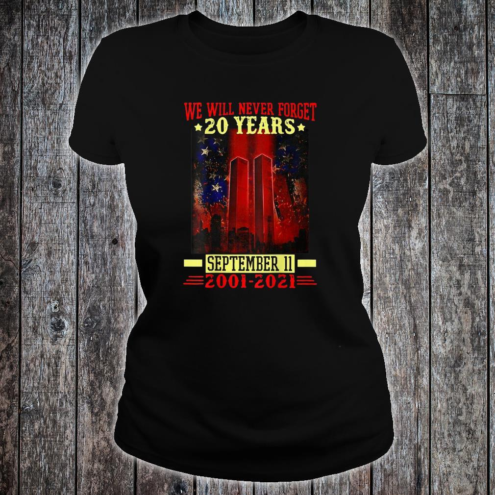We Will Never Forget 911 2001 20th Years Patriot Day Shirt ladies tee