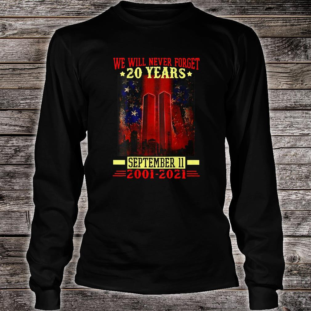 We Will Never Forget 911 2001 20th Years Patriot Day Shirt long sleeved
