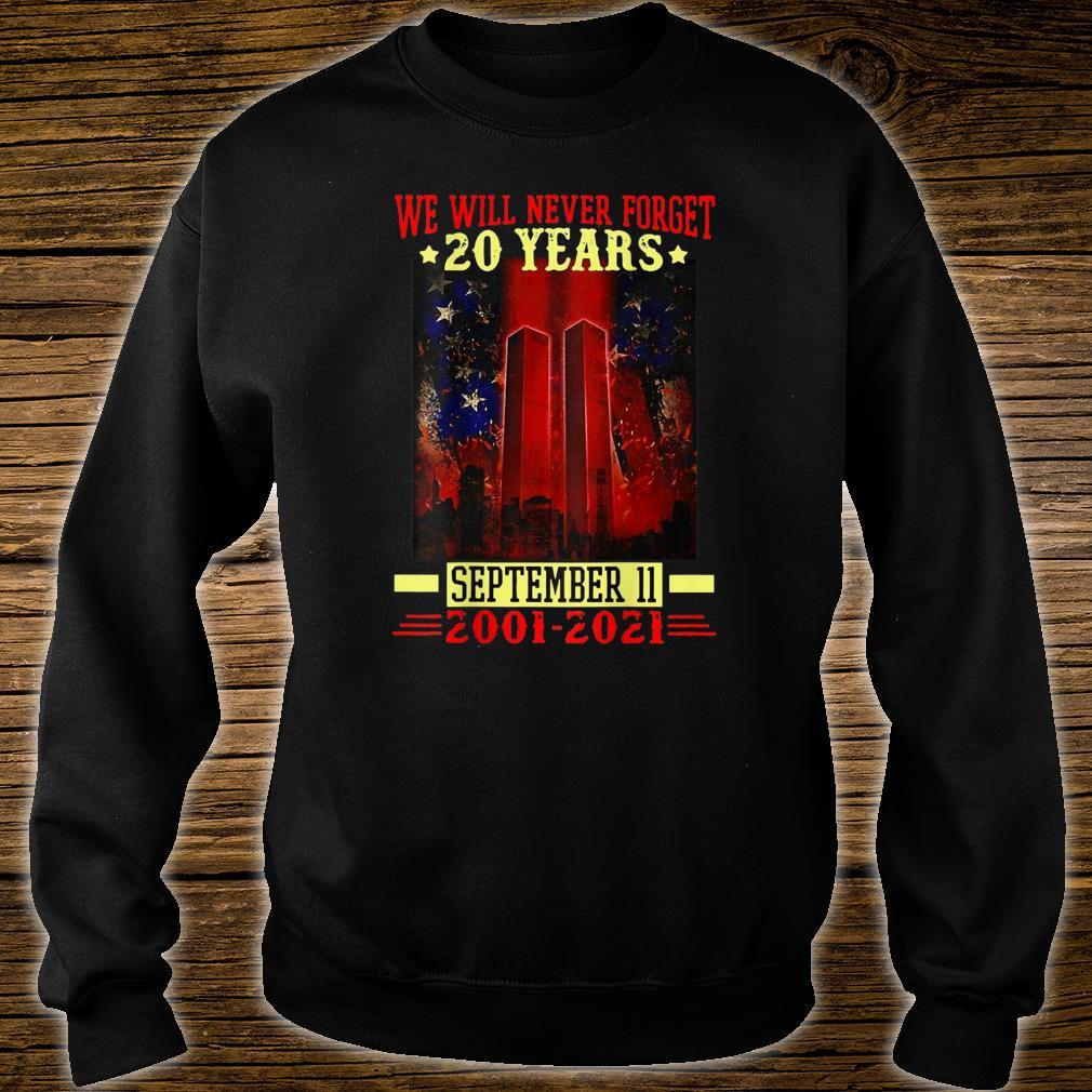 We Will Never Forget 911 2001 20th Years Patriot Day Shirt sweater