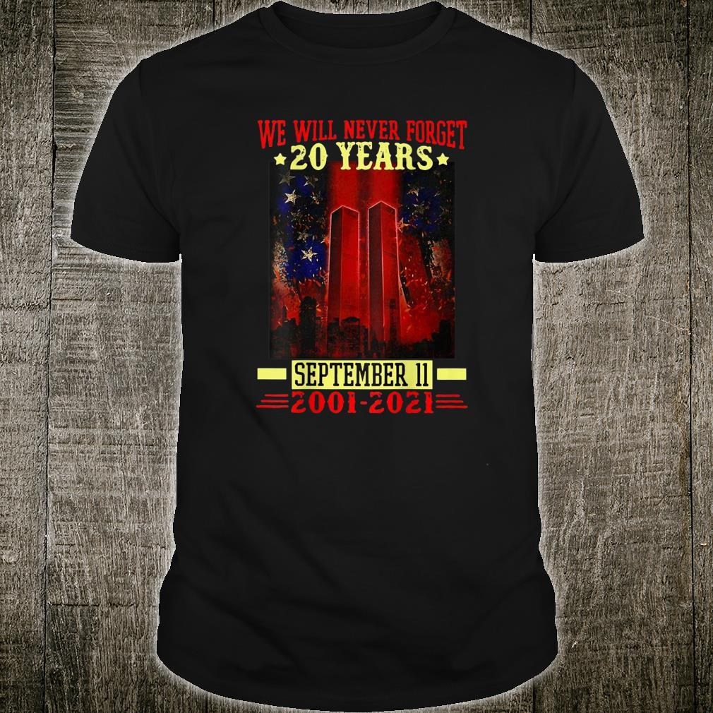 We Will Never Forget 911 2001 20th Years Patriot Day Shirt